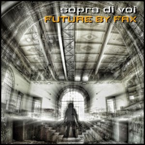 album Sopra Di Voi - Future by Fax