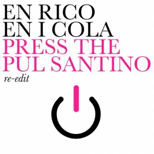 album Press the pul santino (re-edit) - En rico en i cola