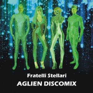 album Aglien Discomix - Fratelli Stellari