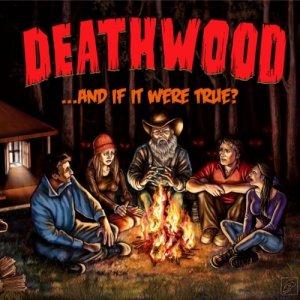 album ...And If It Were True? - Deathwood