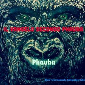 album Il vangelo secondo Phauba - Phauba