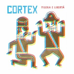 album MISERIA E LIBERTA' - Cortex