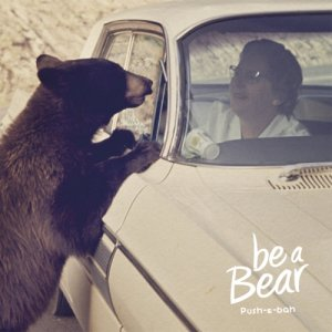 Be a Bear Push-e-bah copertina