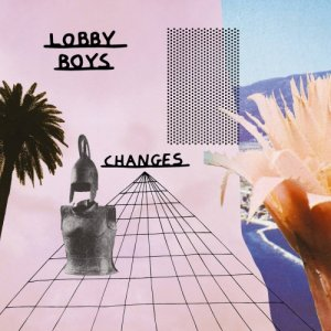 album Changes - Lobby Boys