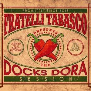 album The Docks Dora Session - Fratelli Tabasco