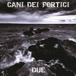 album Due - Cani Dei Portici