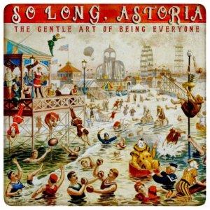album The Gentle Art of Being Everyone - So Long, Astoria