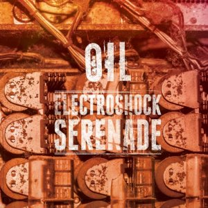 album Electroshock Serenade - Oil