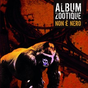 album Non è nero - Album Zootique
