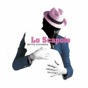 album Lo scapolo - Matteo Schifanoia