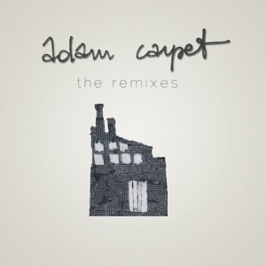 album The Remixes - Adam Carpet