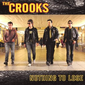 album Nothing To Lose - The Crooks