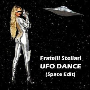 album Ufo Dance (Space Edit) - Fratelli Stellari