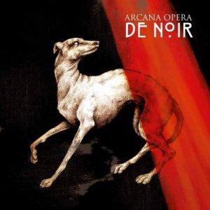 album DE NOIR - ARCANA OPERA