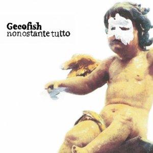Gecofish Nonostante Tutto copertina