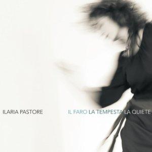 Ilaria Pastore Il Faro la Tempesta la Quiete copertina