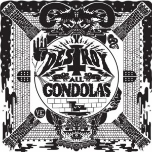 album Destroy All Gondolas 7'' - Destroy All Gondolas