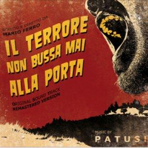 album IL TERRORE NON BUSSA MAI ALLA PORTA - PATUSH