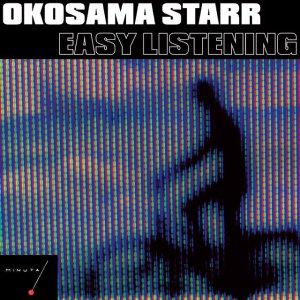 album Easy Listening - Okosama Starr