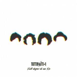 album Full Degno di un Re - EP - Tutti Frutti + 1