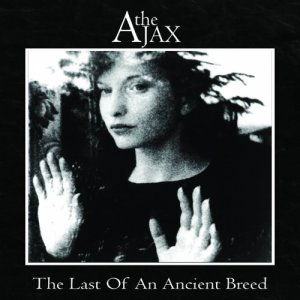album The Last Of An Ancient Breed - The Ajax