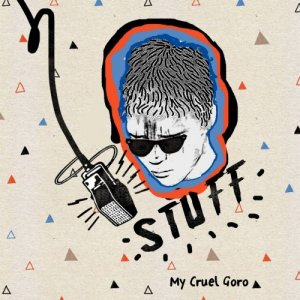 album Stuff EP - My Cruel Goro
