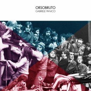 album Orsobruto - Gabriele Panico