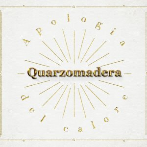 album Apologia del calore - Quarzomadera
