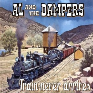 album Train never arrives - single - Al & The Dampers