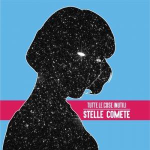 album Stelle comete - TUTTE LE COSE INUTILI
