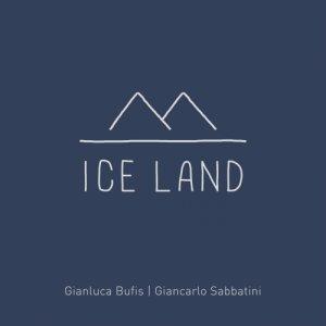 album Ice Land - Gianluca Bufis e Giancarlo Sabbatini