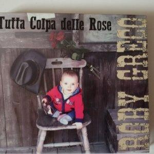 album TUTTA COLPA DELLE ROSE - ROBY GRECO
