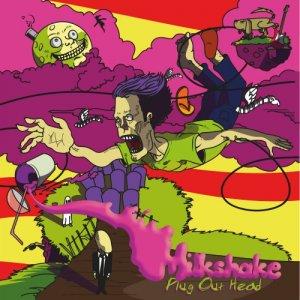 album Milkshake - Plug Out Head