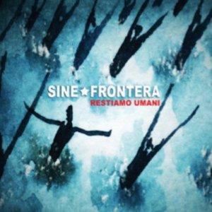 album Restiamo umani - Sine Frontera