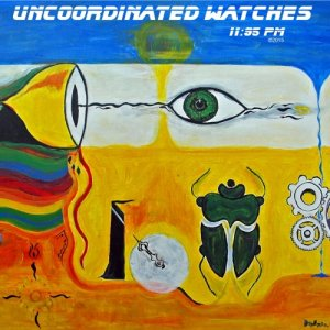 album Uncoordinated Watches - 11:95 Pm
