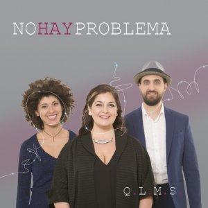 album QUANDO LA MUSICA SUONA - No Hay Problema