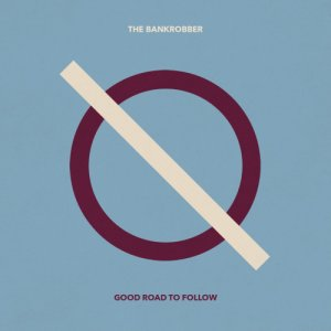 album Good Road to Follow - The Bankrobber