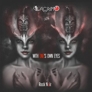 album WITH ONE'S OWN EYES - iLLacrimo