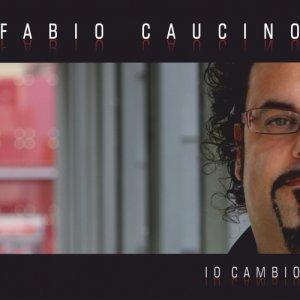 album Io cambio - Fabio Caucino
