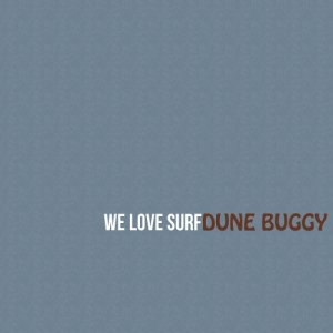 album Dune Buggy (Single) - WE LOVE SURF