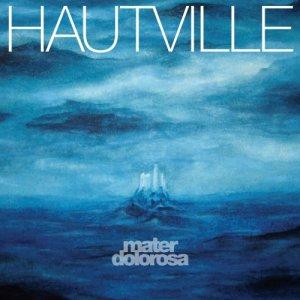 album Mater Dolorosa - HAUTVILLE