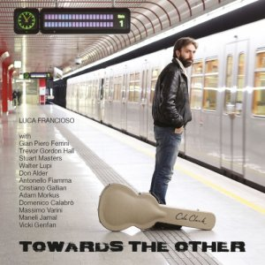 album Towards the other - Luca Francioso