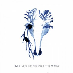 Inude Love Is In The Eyes Of The Animals copertina