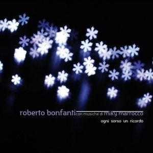 album Ogni sorso un ricordo (con musiche di Miky Marrocco) - Roberto Bonfanti