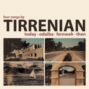 album Today • Odaiba • Fernweh • Then - Tirrenian
