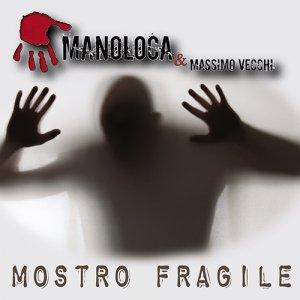 album Mostro Fragile - Manoloca & Massimo Vecchi