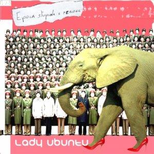 album Epoca stupida e feroce - Lady Ubuntu