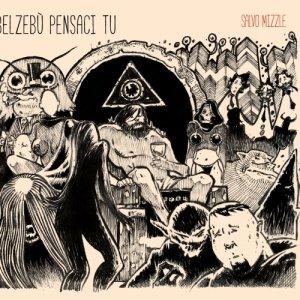 album Belzebù Pensaci Tu - Salvo Mizzle