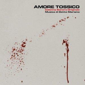 album Amore Tossico (colonna sonora originale) - Detto Mariano
