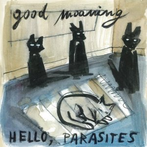 album Hello, parasites - Good moaning